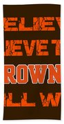 Cleveland Browns I Believe Beach Towel