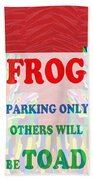 Comedy Funny Wordplay Toad Frog  Background Designs  And Color Tones N Color Shades Available For Do Beach Towel