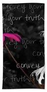 Convey Your Truth Beach Towel by Lauren Radke