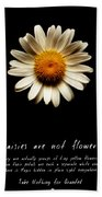 Daisies Are Not Flowers Fractal Version Beach Towel