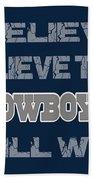 Dallas Cowboys I Believe Beach Towel