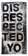 Disrespected Yo Beach Towel by Linda Woods