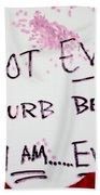 Do Not Ever Disturb Before 9am Ever Beach Towel