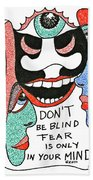Don't Be Blind... Beach Towel