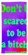 Don't Be Scared Beach Towel