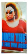 Dont Touch The Wigs Beach Towel