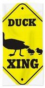 Duck Crossing Sign Beach Towel
