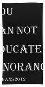 Educate Quote In Negative Beach Towel