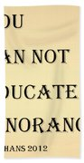 Educate Quote In Sepia Beach Towel