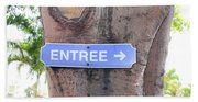 Entrance Sign Beach Towel