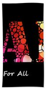 Equality For All - Stone Rock'd Art By Sharon Cummings Beach Towel