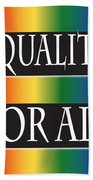 Equality Rainbow Beach Towel