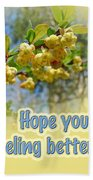 Feel Better Soon Greeting Card - Barberry Blossoms Beach Towel