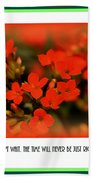 Flower And Time Quote Beach Towel