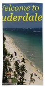 Fort Lauderdale Welcome Beach Towel