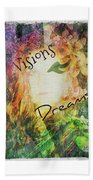 Garden Of Visions And Dreams Beach Towel