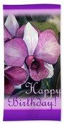 Happy Birthday Orchid Design Beach Towel
