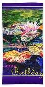Happy Birthday Water Lilies  Beach Towel