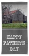 Happy Father's Day Greeting Card - Old Barn Beach Towel