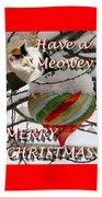 Have A Meowey Merry Christmas Beach Towel