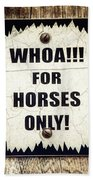 Horses Only Sign Picture Beach Towel