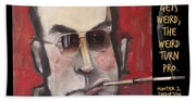 Hunter S. Thompson Weird Quote Poster Beach Towel