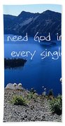 I Need God Beach Towel