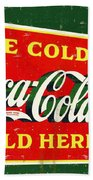 Ice Cold Coca-cola Sold Here Beach Towel