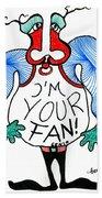 I'm Your Fan Beach Towel