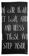 In Our Home Let Love Abide Beach Towel