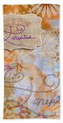 Inspirational Art Quote Decorative Flowers Be Inspired And Be Inspiring Beach Towel