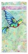 Inspirational Hummingbird Floral Flower Art Painting Dream Quote By Megan Duncanson Beach Towel