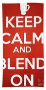Keep Calm And Blend On Beach Towel