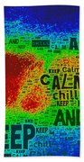 Keep Calm And Chill Beach Towel