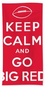 Keep Calm And Go Big Red Beach Towel
