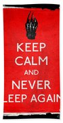 Keep Calm And Never Sleep Again Beach Towel