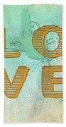 L O V E Between The Lines Beach Towel