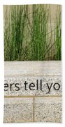 Let Others Tell Your Story Beach Towel