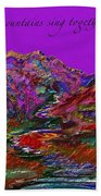 Let The Mountains Sing Beach Towel
