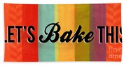Let's Bake This Beach Towel