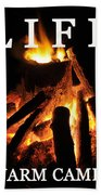 Life Is A Warm Campfire Beach Towel