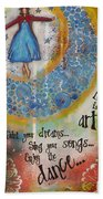 Life Is Art. Paint Your Dreams. Sing Your Songs. Enjoy The Dance. - Colorful Collage Painting Beach Sheet
