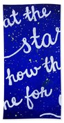 Look At The Stars Quote Painting Beach Towel