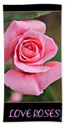 Love Roses Beach Towel