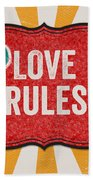 Love Rules Beach Towel
