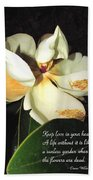 Magnolia Blossom In All Its Glory - Keep Love In Your Heart Beach Towel