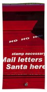 Mail Letters To Santa Here Beach Towel