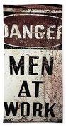 Men At Work Sign Beach Towel