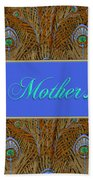 Mothers' Day With Peacock Feathers Beach Towel