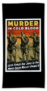 Murder In Cold Blood - Ww2 Beach Towel